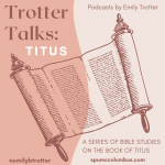 Trotter Talks - Titus (SPUMCColumbus)